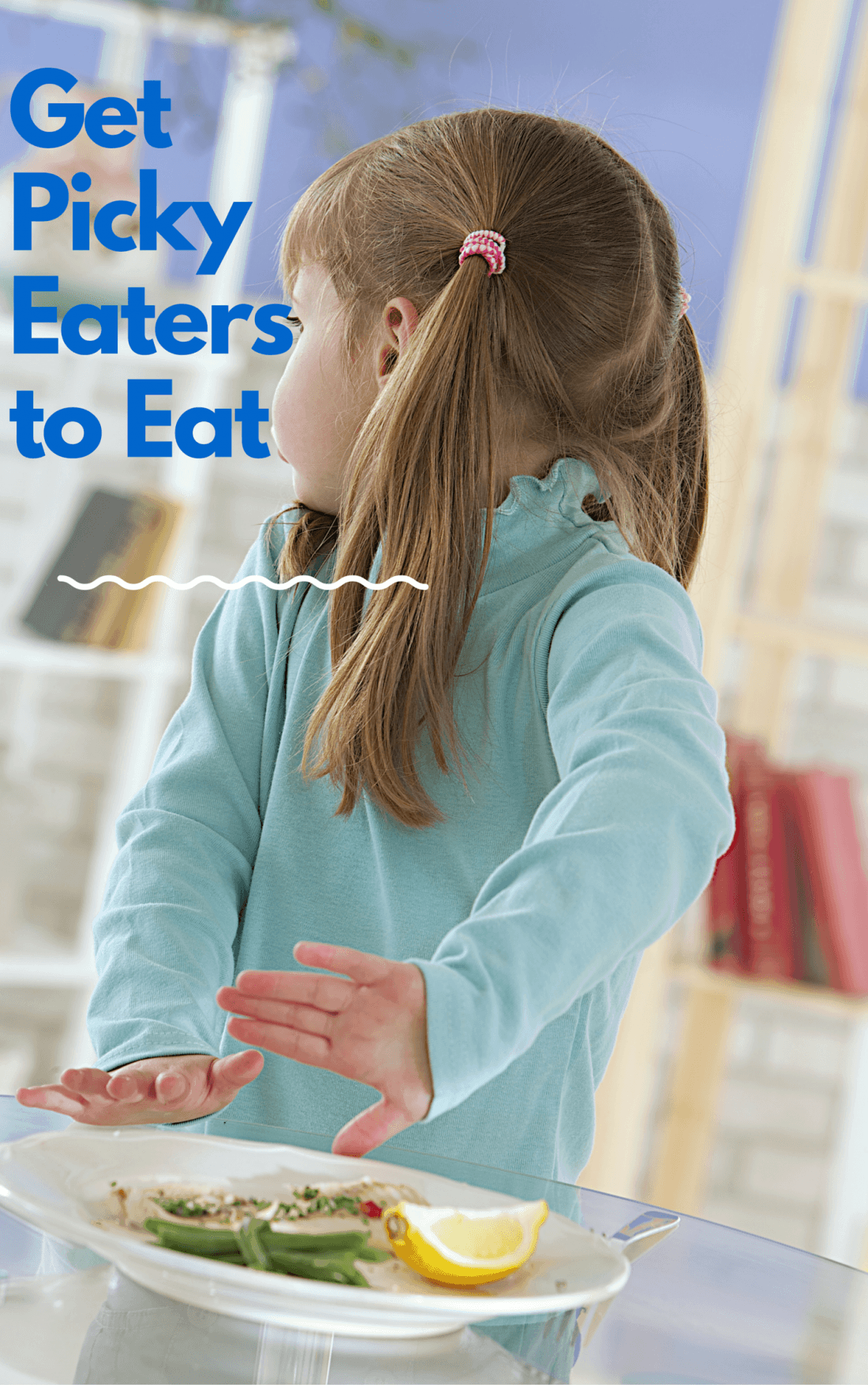 Get picky eaters to eat