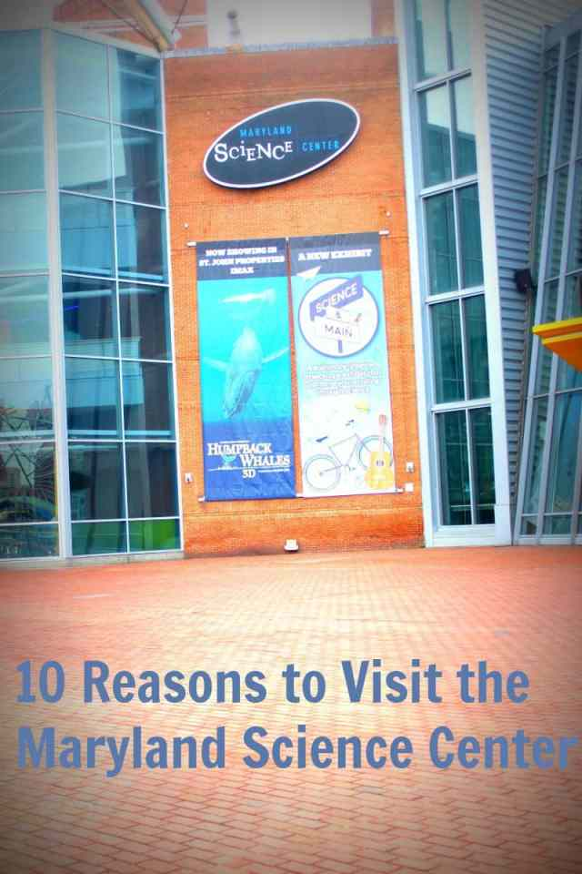 10 Reasons to Visit the Maryland Science Center