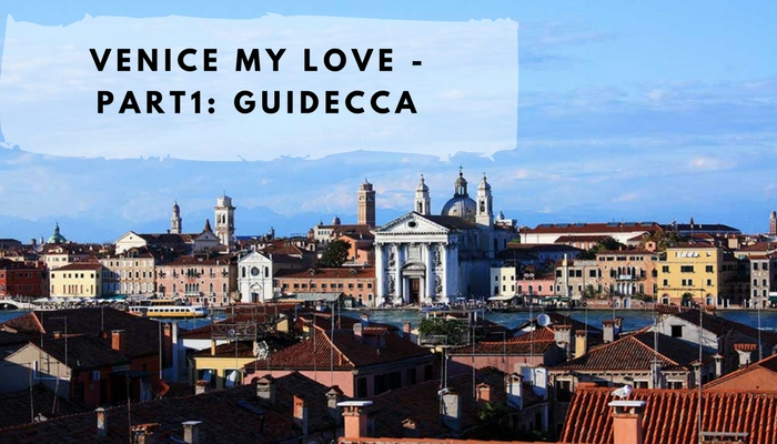 Venice my Love - Guidecca
