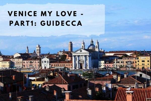 Venice my Love - Guidecca