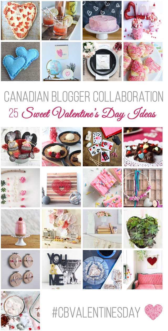 Canadian Blogger Collaboration - 25 Sweet Valentine's Day Ideas
