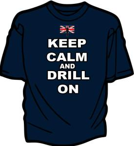 Keep Calm and Drill On Drill Team T-shirt UK Version