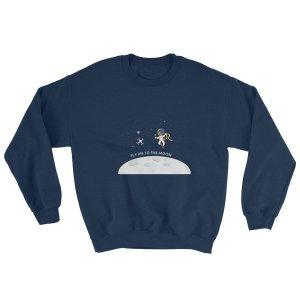 """""""Fly Me To The Moon"""" Sweatshirt"""