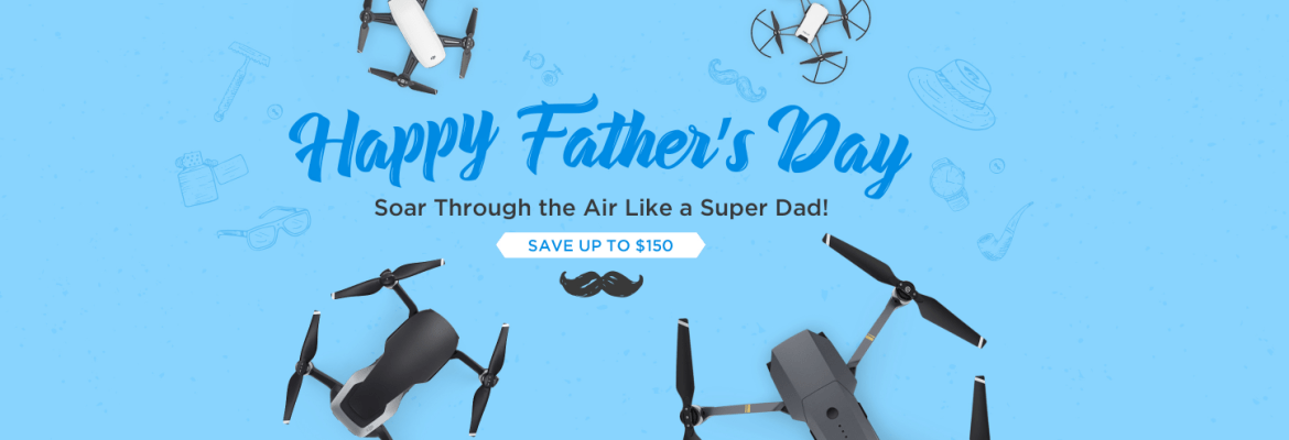 Father's Day sale DJI drone 2018