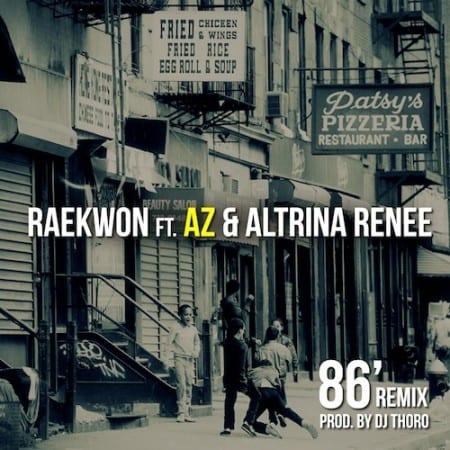 Raekwon ft. AZ & Altrina Renee – 86 (Remix)