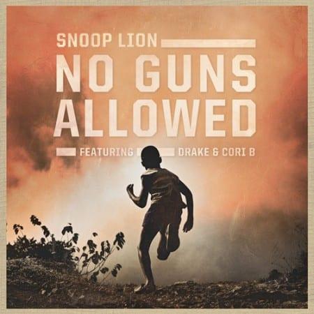 Snoop Lion ft. Drake & Cori B. – No Guns Allowed