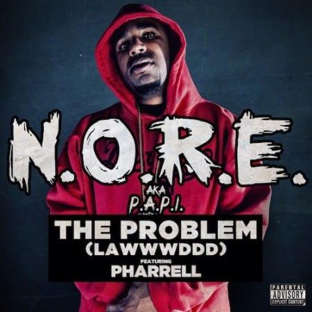 N.O.R.E. ft. Pharrell – The Problem (Lawwwddd)
