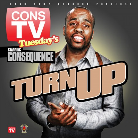 Consequence – Turn Up