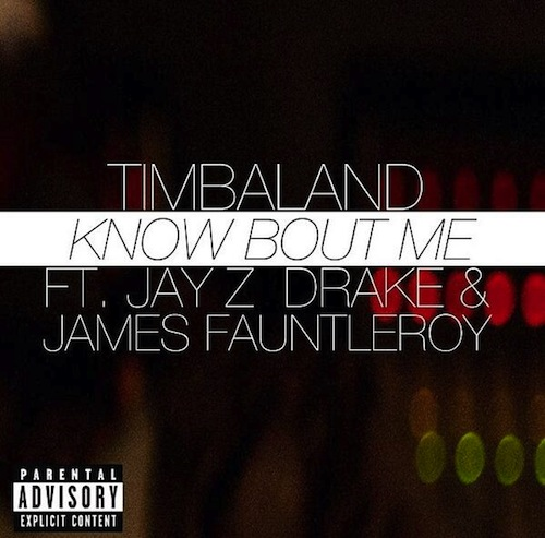 Timbaland Ft Jay-Z, Drake & James Fauntleroy – Know Bout Me