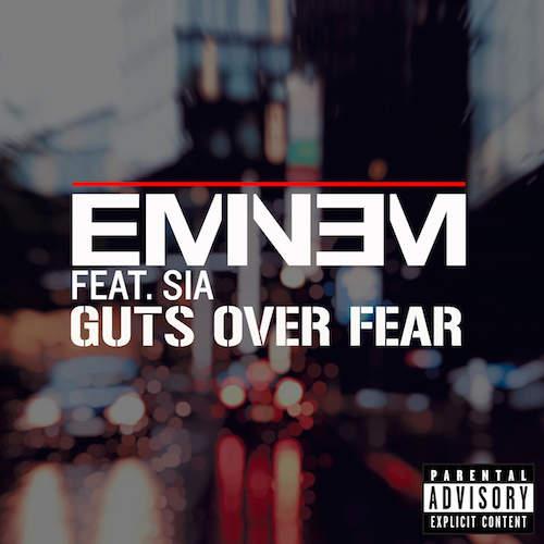 Eminem ft. Sia – Guts Over Fear