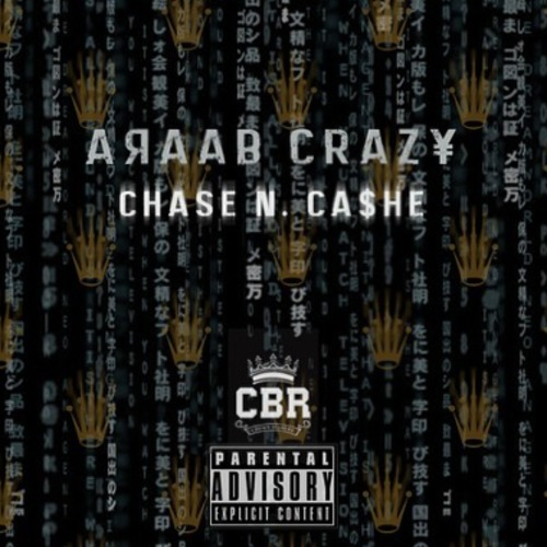 Chase N. Cashe – Araab Crazy (Prod. by araabMUZIK)