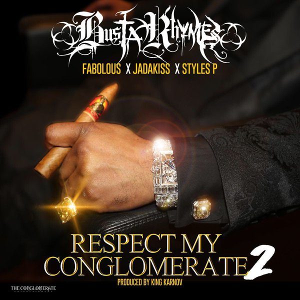 Busta Rhymes ft. Fabolous, Jadakiss & Styles P – Respect My Conglomerate 2