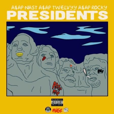 A$AP Nast, A$AP Twelvyy & A$AP Rocky – Presidents