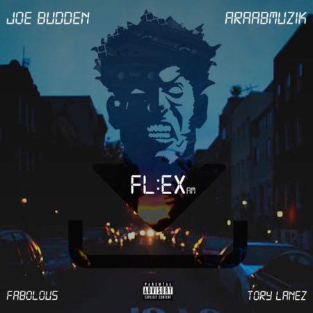 Joe Budden, and araabMUZIK ft. Fabolous & Tory Lanez – Flex