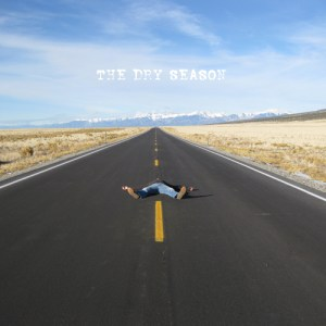 The Dry Season self titled
