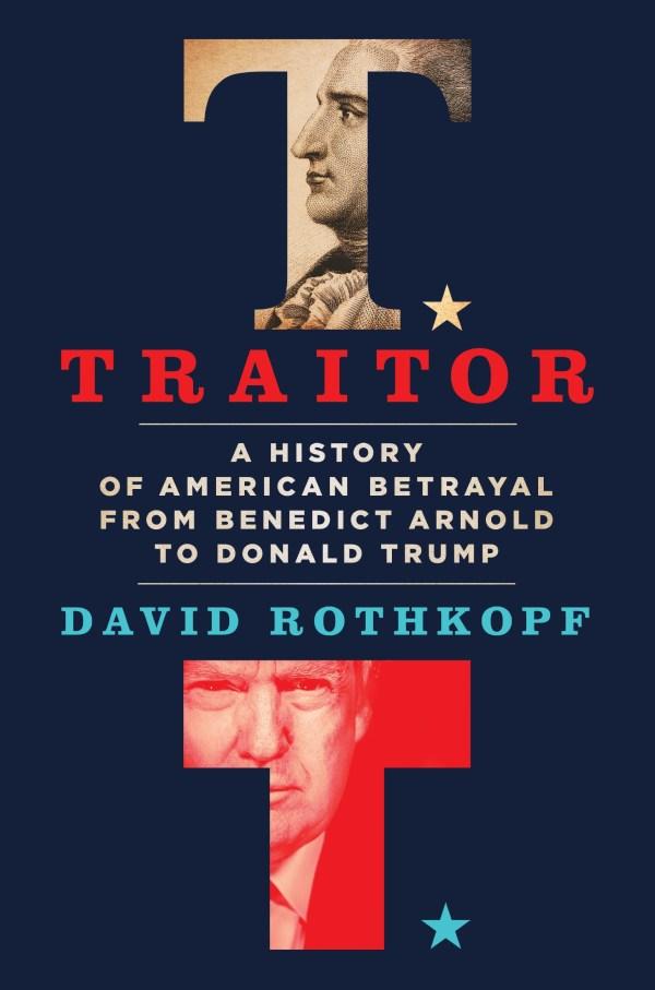 Traitor: An American History of Betrayal
