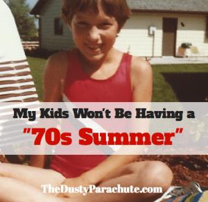 My Kids Won't be Having an Unscheduled 70s Summer