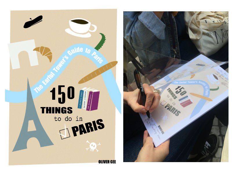 150 Things To Do in Paris: The Earful Tower's Guide Book