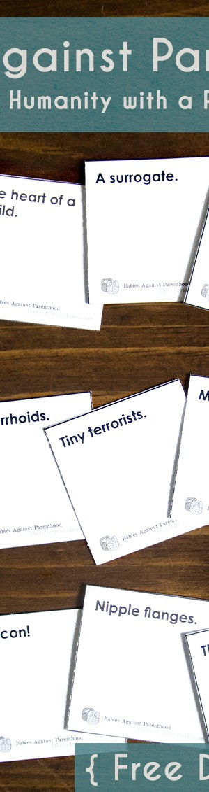 Babies Against Parenthood : Cards Against Humanity