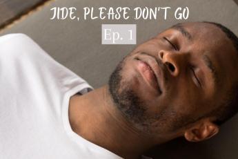 Jide, Please Don't Go