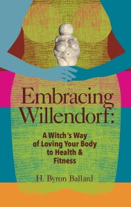 Embracing Willendorf by Byron Ballard