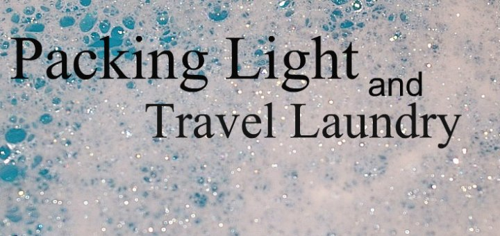 Soap bubbles, Packing light and laundry, www.theeducationaltourist.com