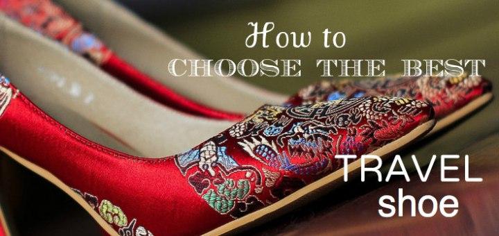 Choose the best travel shoe www.theeducationaltourist.com