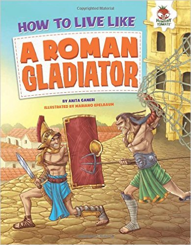 How to Live Life a Roman Gladiator, Kids' Books set in Italy, www.theeducationaltourist.com