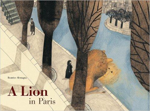 A Lion in Paris: Kids' Books Set in Paris www.theeducationaltourist.com