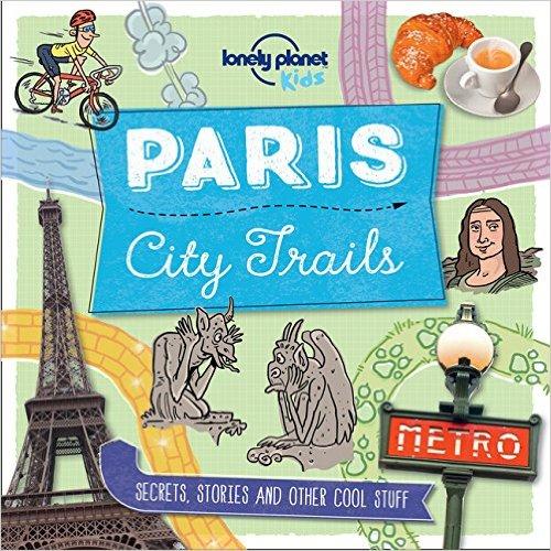City Trails - Paris: Kids' Books Set in Paris www.theeducationaltourist.com