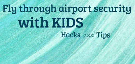 Fly through airport security with kids, hacks and tips, www.theeducationaltourist.com
