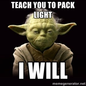 """Yoda with caption """"Teach you to pack light I will"""", best packing tip EVER, www.theeducationaltourist.com"""