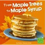 From Maple Trees to Maple Syrup by Kristin Thoennes Keller, Kids' Books set in Canada, www.theeducationaltourist.com