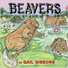 Beavers by Gail Gibbons, Kids' Books set in Canada, www.theeducationaltourist.com