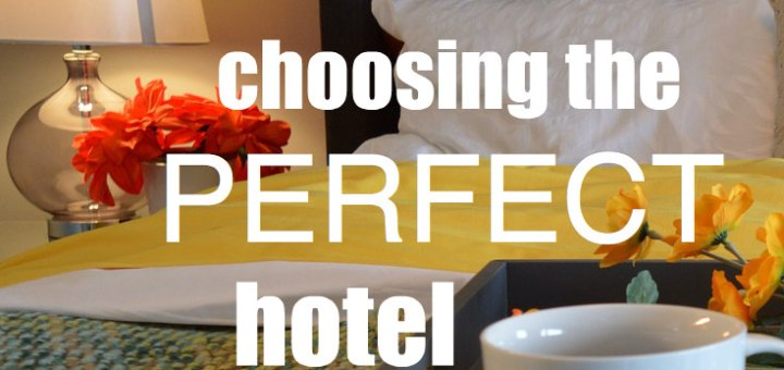 Tips for Choosing the Perfect hotel