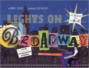 Lights on Broadway: A Theatrical Tour from A to Z, Kids' Books set in New York City, www.theeducationaltourist.com