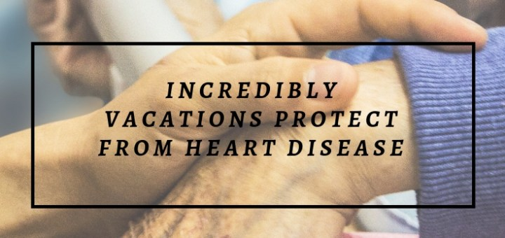 holding hands from hospital bed, vacations protect from heart disease