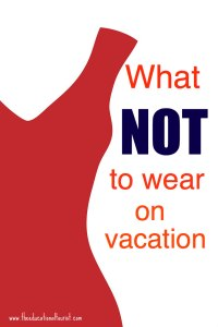 What NOT to wear on vacation