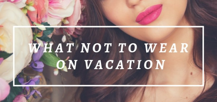 woman with flowers, what not to wear on vacation