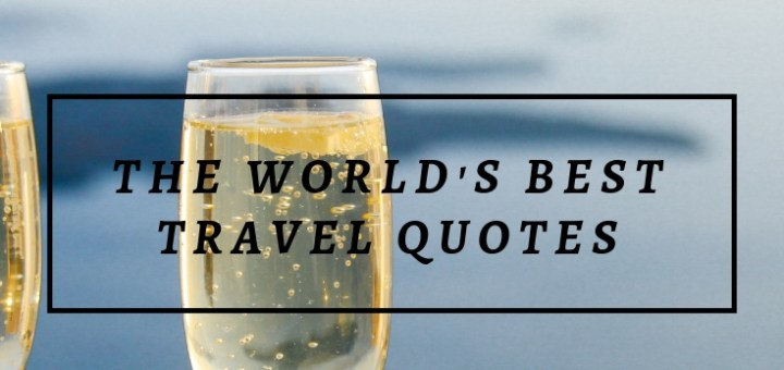 champage class near ocean, travel quotes
