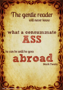 mark twain travel quote- comsumate ass