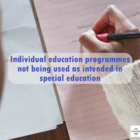 Individual education programmes not being used as intended in special education