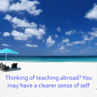 Thinking of teaching abroad? You may have a clearer sense of self