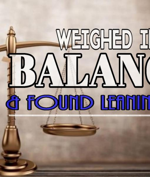 Weighed in the balances and Found Leaning Left?