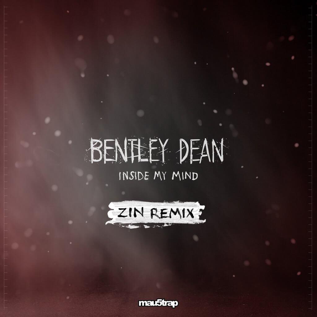 bentley dean inside my mind zin remix