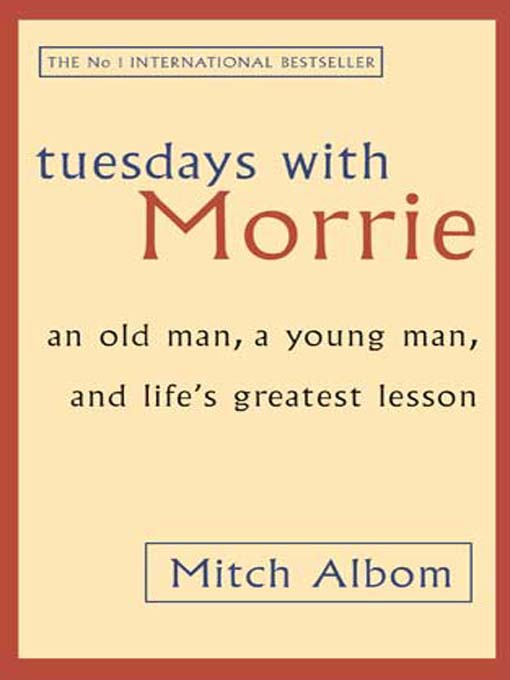 LEARNING FROM TUESDAYS WITH MORRIE