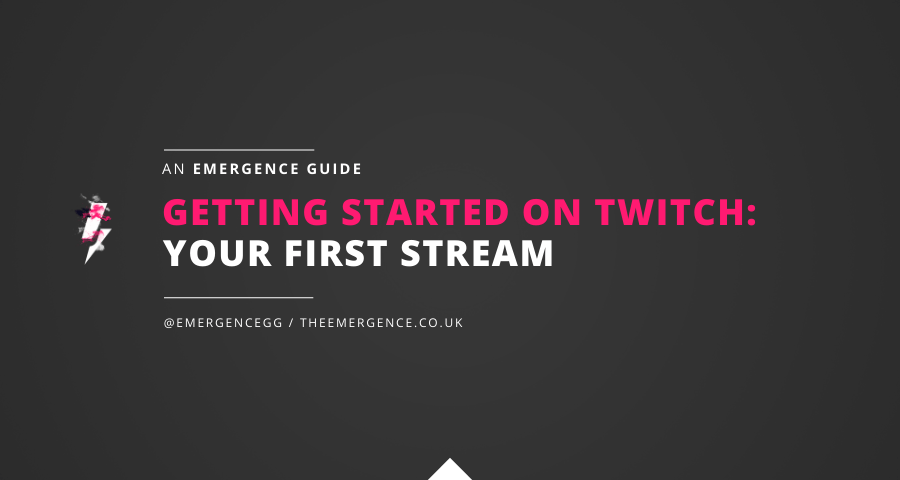 Getting Started On Twitch – Your First Stream 2020