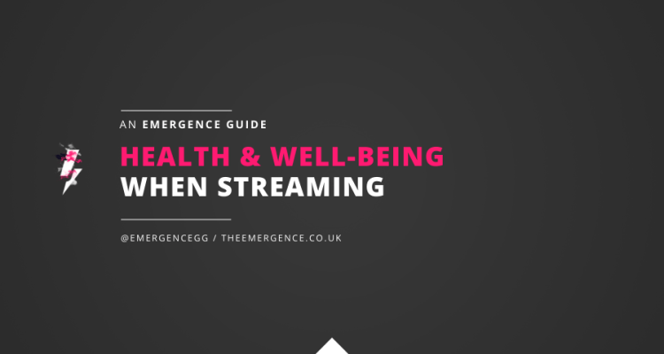 featured image, health, wellbeing, streaming, looking after yourself, the emergence, twitch guides