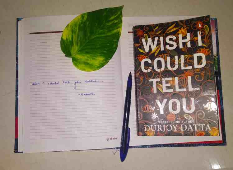 Book Review: Wish I Could Tell You by Durjoy Datta