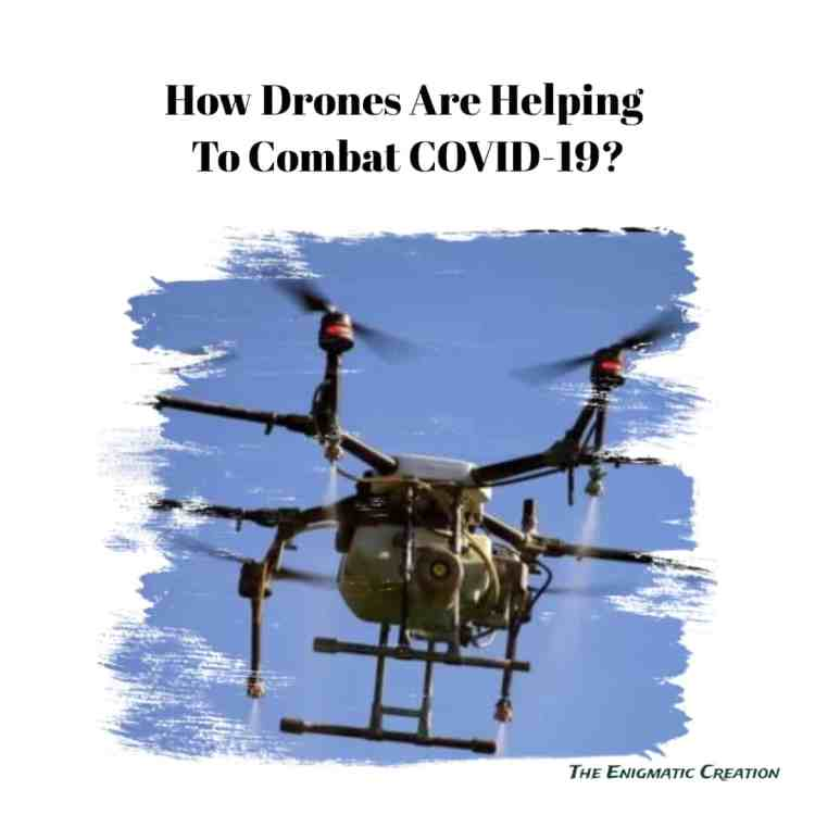 How Drones Are Helping to Combat COVID-19?
